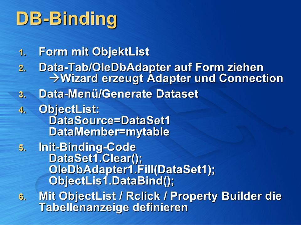 DB-Binding 1. Form mit ObjektList 2.