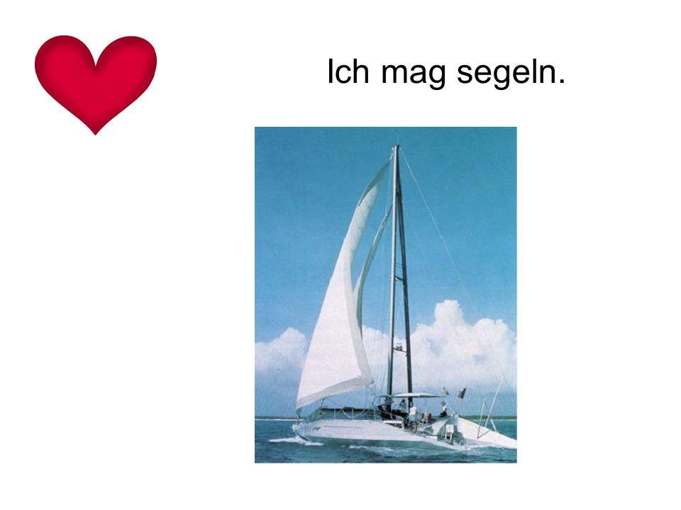 Ich mag segeln.