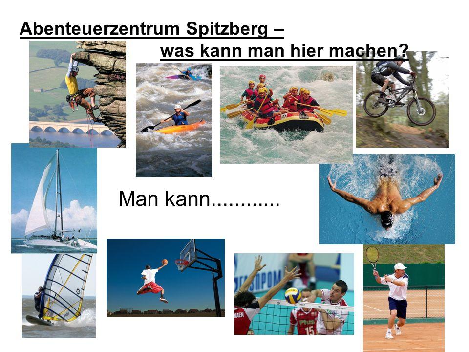 Abenteuerzentrum Spitzberg – was kann man hier machen? Man kann............