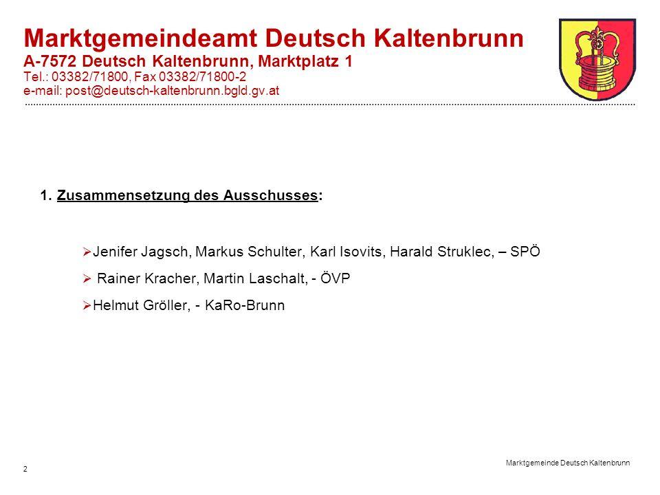 2 Marktgemeinde Deutsch Kaltenbrunn Marktgemeindeamt Deutsch Kaltenbrunn A-7572 Deutsch Kaltenbrunn, Marktplatz 1 Tel.: 03382/71800, Fax 03382/71800-2