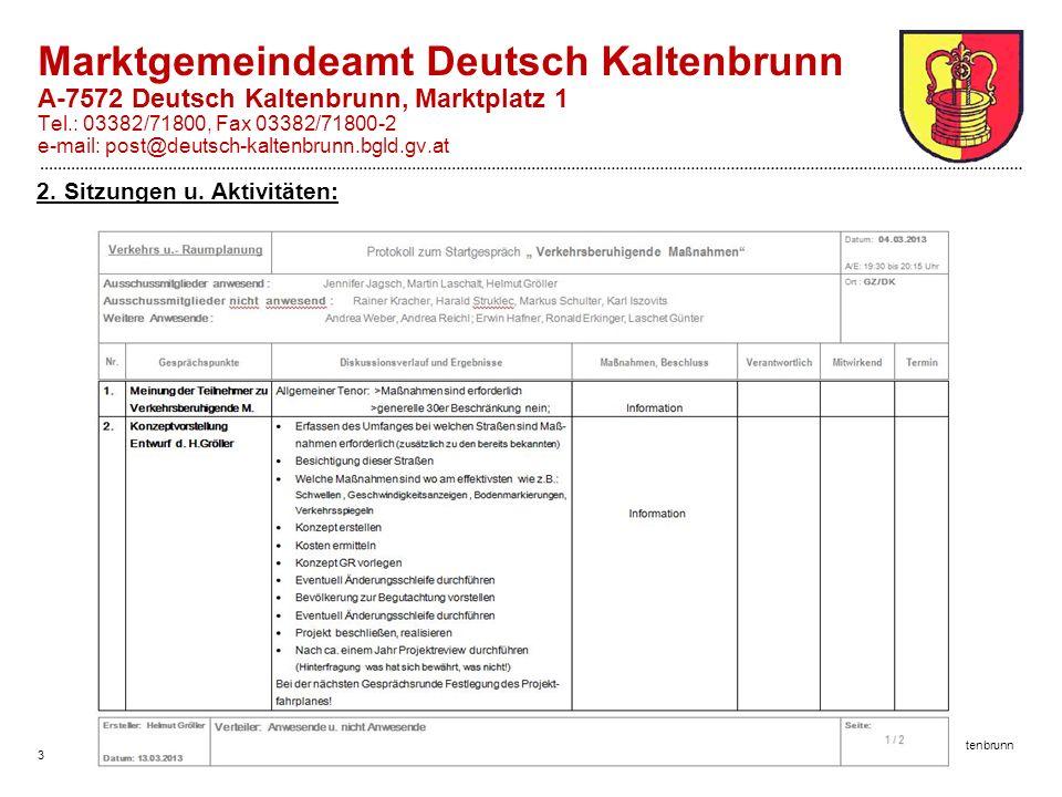 3 Marktgemeinde Deutsch Kaltenbrunn Marktgemeindeamt Deutsch Kaltenbrunn A-7572 Deutsch Kaltenbrunn, Marktplatz 1 Tel.: 03382/71800, Fax 03382/71800-2