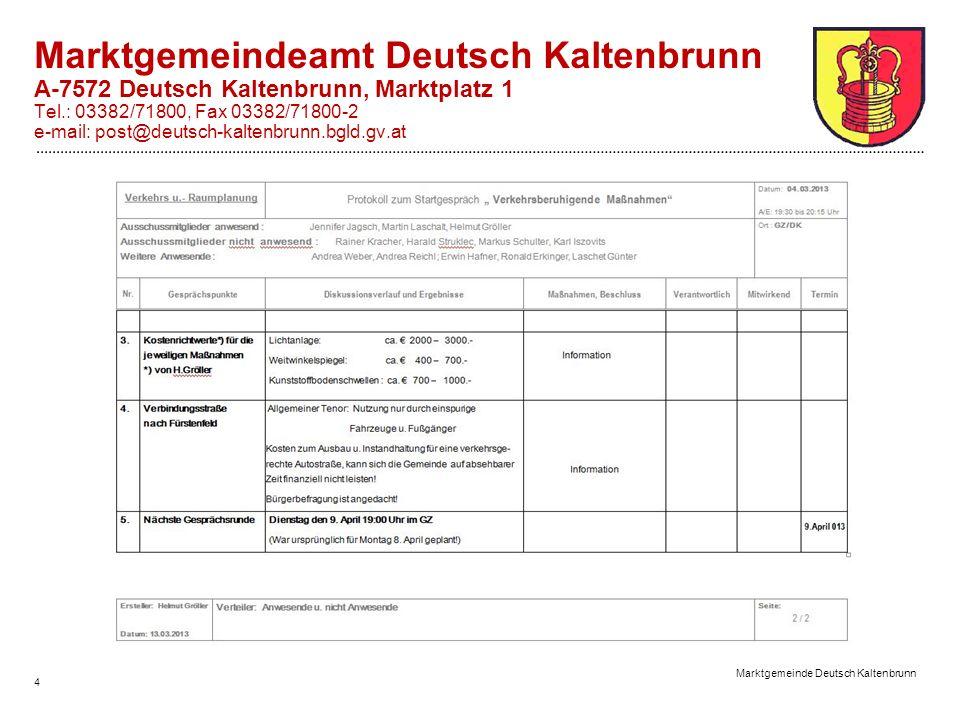4 Marktgemeinde Deutsch Kaltenbrunn Marktgemeindeamt Deutsch Kaltenbrunn A-7572 Deutsch Kaltenbrunn, Marktplatz 1 Tel.: 03382/71800, Fax 03382/71800-2