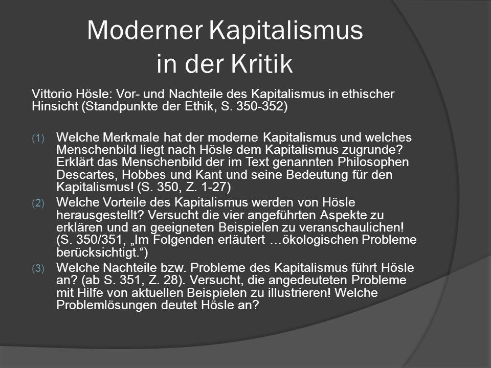 Moderner Kapitalismus in der Kritik Vittorio Hösle: Vor- und Nachteile des Kapitalismus in ethischer Hinsicht (Standpunkte der Ethik, S. 350-352) (1)