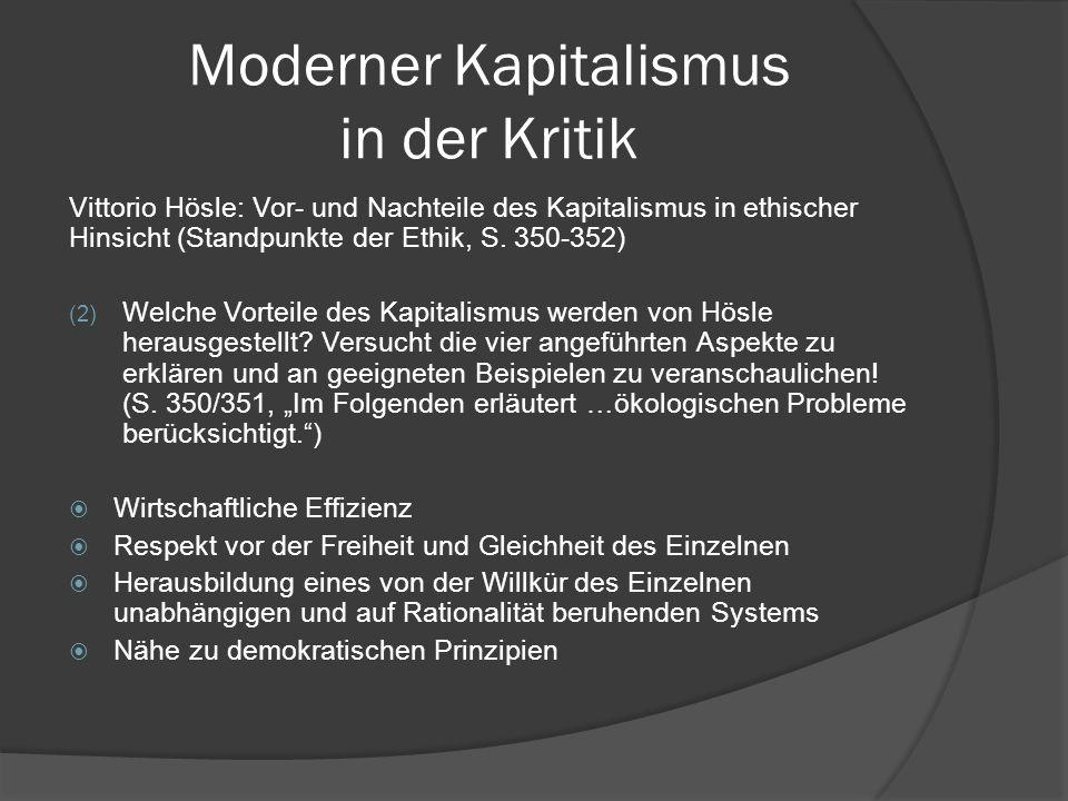 Moderner Kapitalismus in der Kritik Vittorio Hösle: Vor- und Nachteile des Kapitalismus in ethischer Hinsicht (Standpunkte der Ethik, S. 350-352) (2)