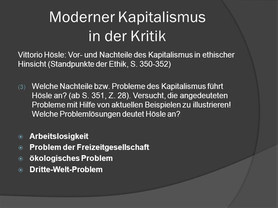 Moderner Kapitalismus in der Kritik Vittorio Hösle: Vor- und Nachteile des Kapitalismus in ethischer Hinsicht (Standpunkte der Ethik, S. 350-352) (3)