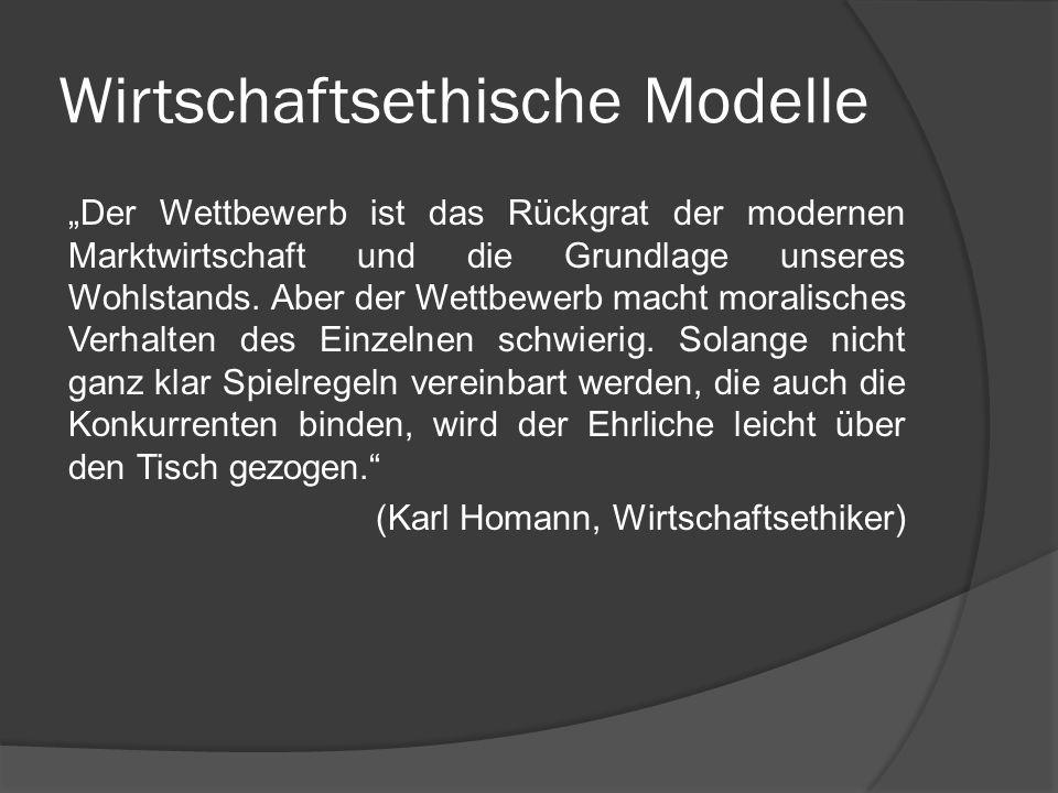 Wirtschaftsethische Modelle Heute gilt die Theorie von Smith weitgehend als widerlegt.