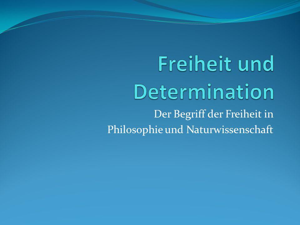 Determinismus und (Willens-)Freiheit - grundsätzliche Positionen Kompatibilismus => (Willens-)Freiheit ist mit dem Determinismus vereinbar.
