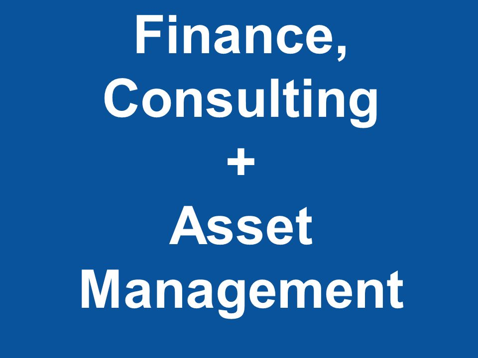 Finance, Consulting + Asset Management