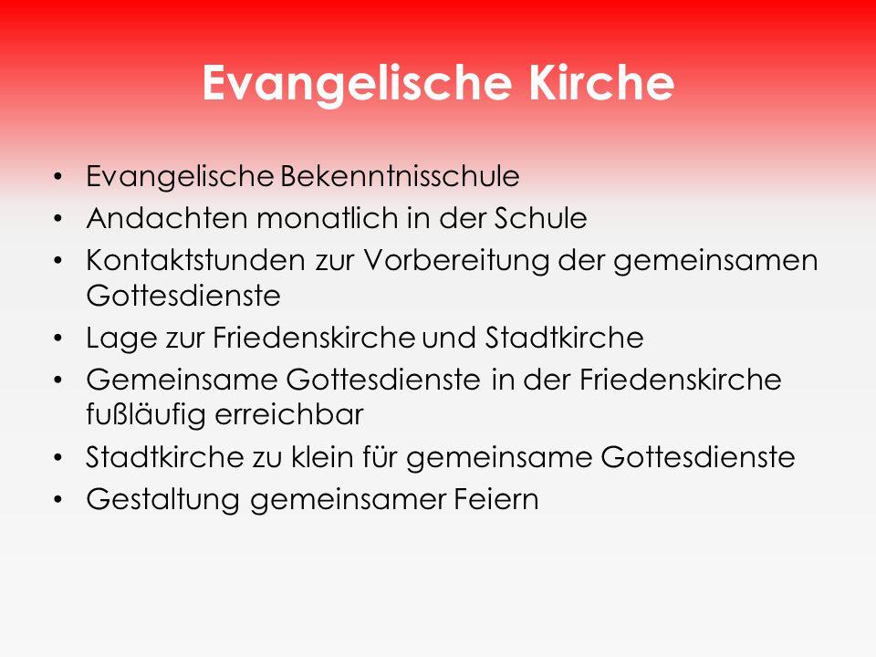 Evangelische Kirche Evangelische Bekenntnisschule Andachten monatlich in der Schule Kontaktstunden zur Vorbereitung der gemeinsamen Gottesdienste Lage