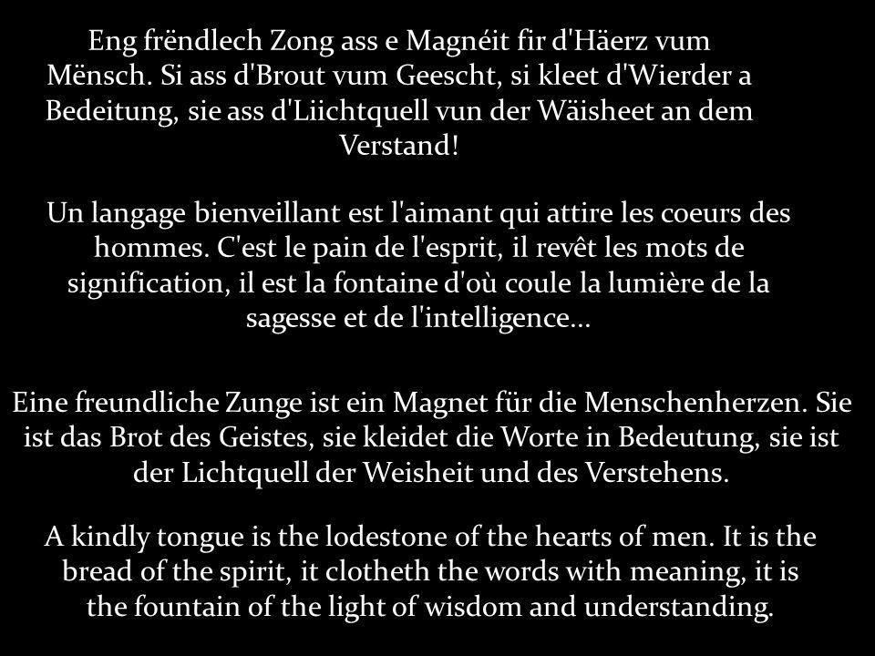 Eng frëndlech Zong ass e Magnéit fir d Häerz vum Mënsch.