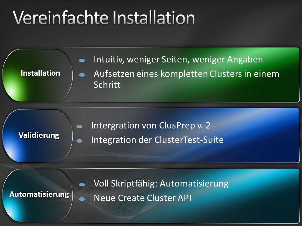 Intuitiv, weniger Seiten, weniger Angaben Aufsetzen eines kompletten Clusters in einem Schritt Intergration von ClusPrep v. 2 Integration der ClusterT