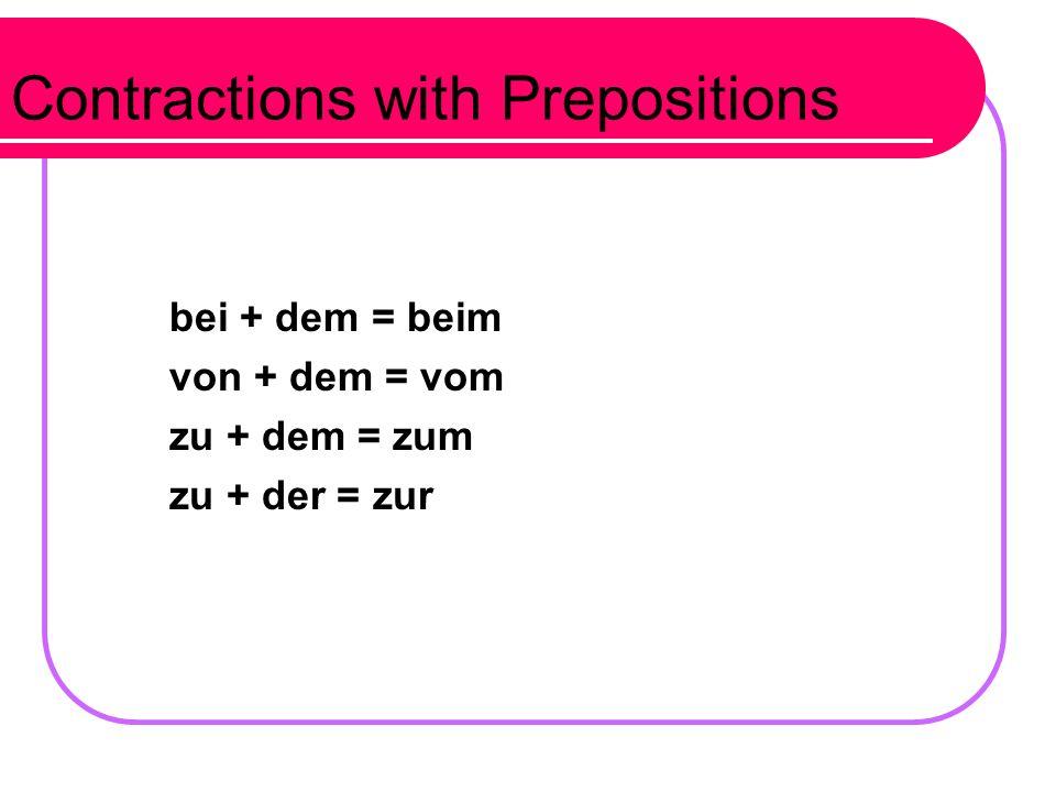 More sentences with dative prepositions: Wir fahren mit dem Bus.