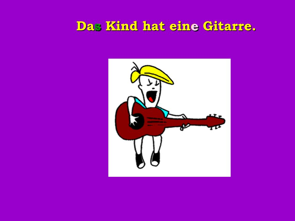 Das Kind hat eine Gitarre. s s e e