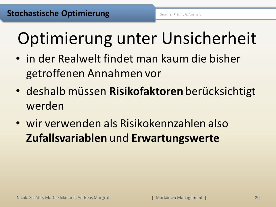 Nicola Schäfer, Maria Eickmann, Andreas Margraf | Markdown Management | 20 Seminar Pricing & Analysis Stochastische Optimierung in der Realwelt findet