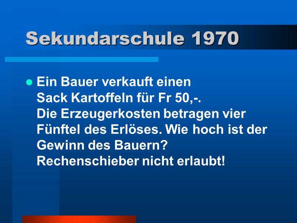 Sekundarschule 1970 Ein Bauer verkauft einen Sack Kartoffeln für Fr 50,-.