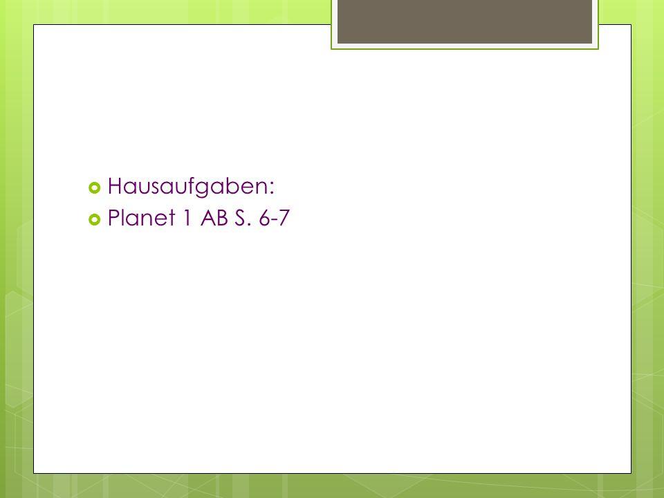 Hausaufgaben: Planet 1 AB S. 6-7