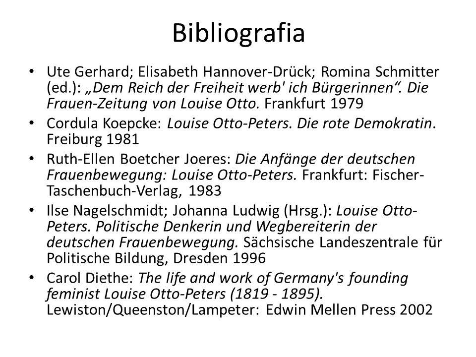 Bibliografia Ute Gerhard; Elisabeth Hannover-Drück; Romina Schmitter (ed.): Dem Reich der Freiheit werb' ich Bürgerinnen. Die Frauen-Zeitung von Louis
