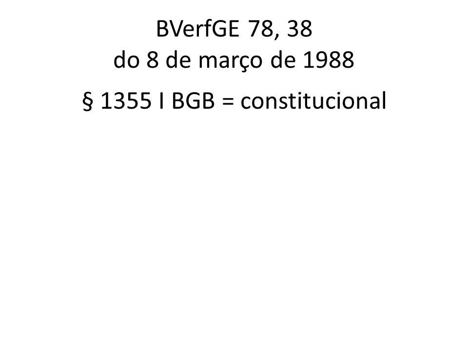 BVerfGE 78, 38 do 8 de março de 1988 § 1355 I BGB = constitucional