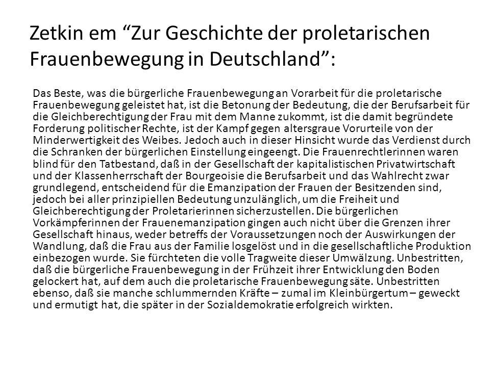 Zetkin em Zur Geschichte der proletarischen Frauenbewegung in Deutschland: Das Beste, was die bürgerliche Frauenbewegung an Vorarbeit für die proletar