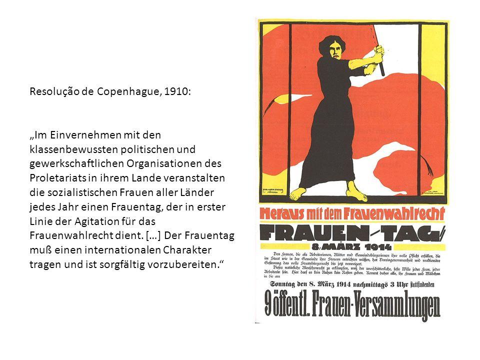 Resolução de Copenhague, 1910: Im Einvernehmen mit den klassenbewussten politischen und gewerkschaftlichen Organisationen des Proletariats in ihrem La