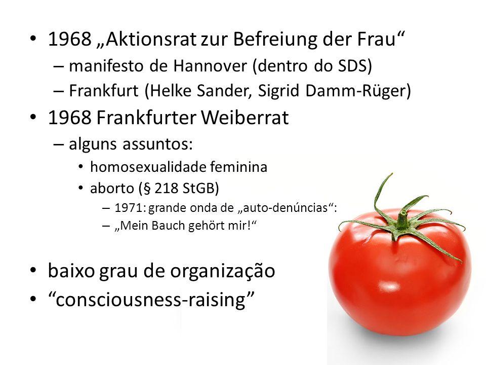 1968 Aktionsrat zur Befreiung der Frau – manifesto de Hannover (dentro do SDS) – Frankfurt (Helke Sander, Sigrid Damm-Rüger) 1968 Frankfurter Weiberra