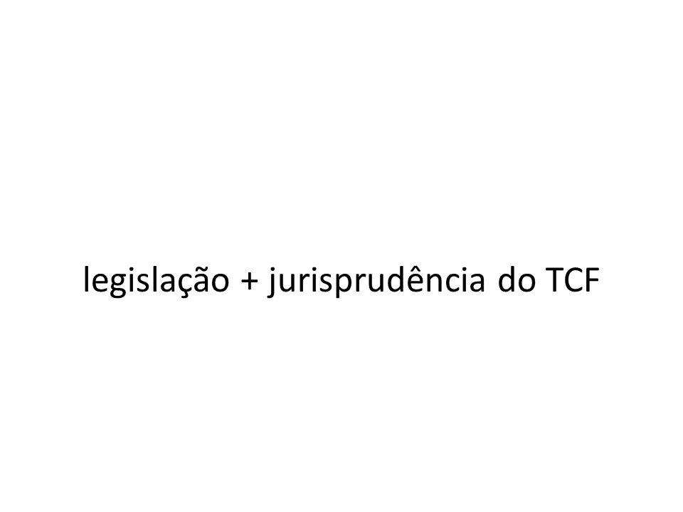 legislação + jurisprudência do TCF