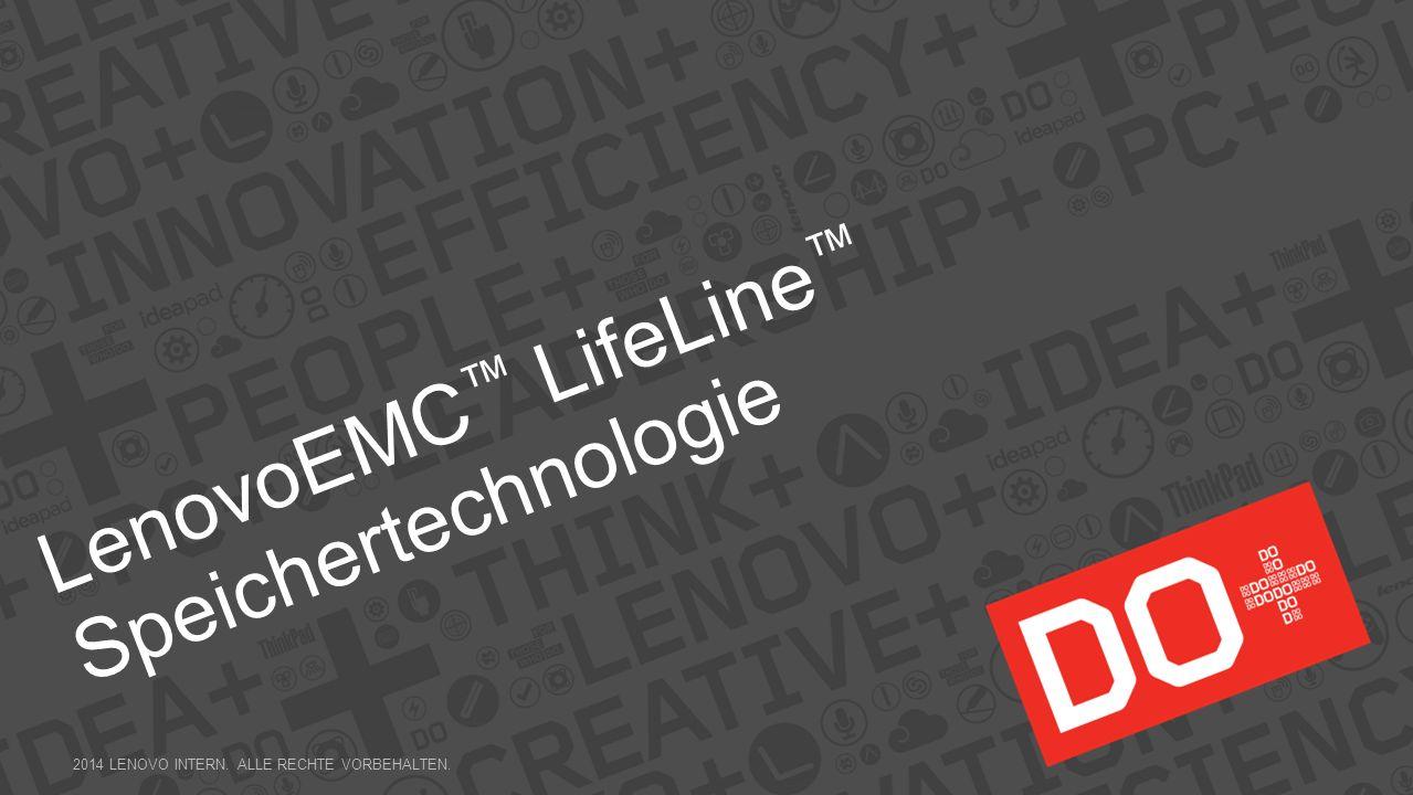 LenovoEMC LifeLine Speichertechnologie 2014 LENOVO INTERN. ALLE RECHTE VORBEHALTEN.