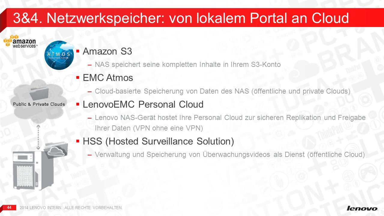 44 Amazon S3 –NAS speichert seine kompletten Inhalte in Ihrem S3-Konto EMC Atmos –Cloud-basierte Speicherung von Daten des NAS (öffentliche und privat