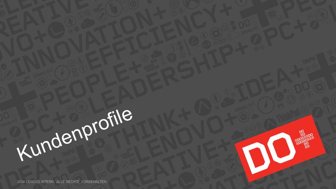 Kundenprofile 2014 LENOVO INTERN. ALLE RECHTE VORBEHALTEN.