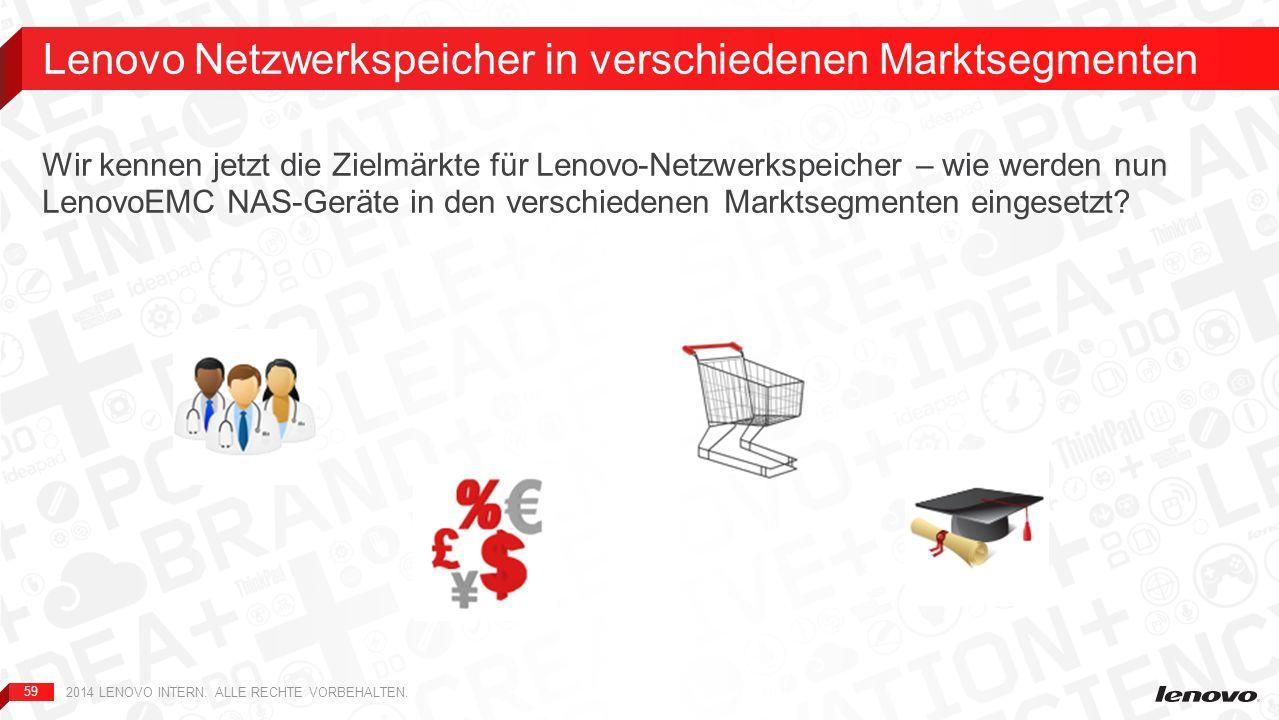 59 Wir kennen jetzt die Zielmärkte für Lenovo-Netzwerkspeicher – wie werden nun LenovoEMC NAS-Geräte in den verschiedenen Marktsegmenten eingesetzt? L