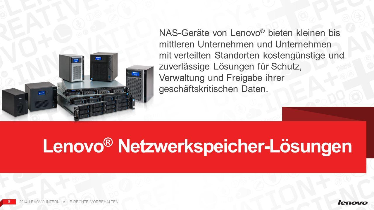 8 Lenovo ® Netzwerkspeicher-Lösungen NAS-Geräte von Lenovo ® bieten kleinen bis mittleren Unternehmen und Unternehmen mit verteilten Standorten kosten