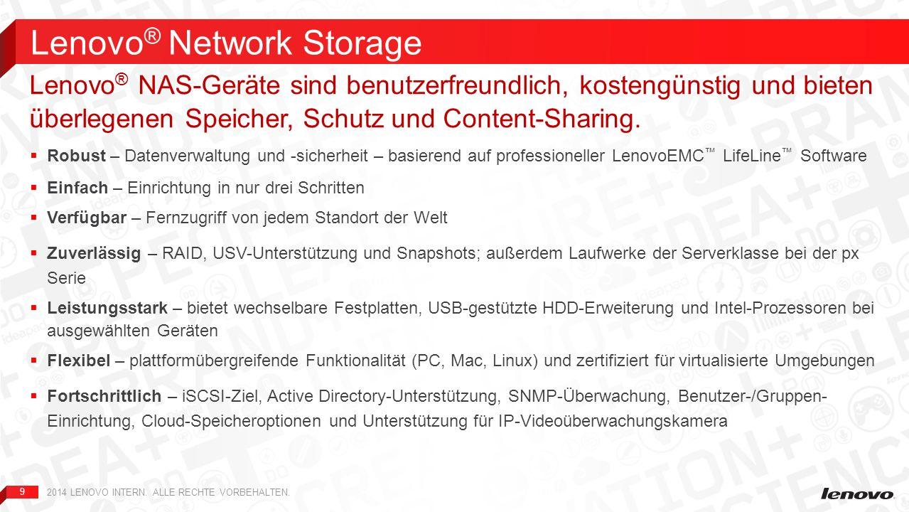 9 Robust – Datenverwaltung und -sicherheit – basierend auf professioneller LenovoEMC LifeLine Software Einfach – Einrichtung in nur drei Schritten Ver