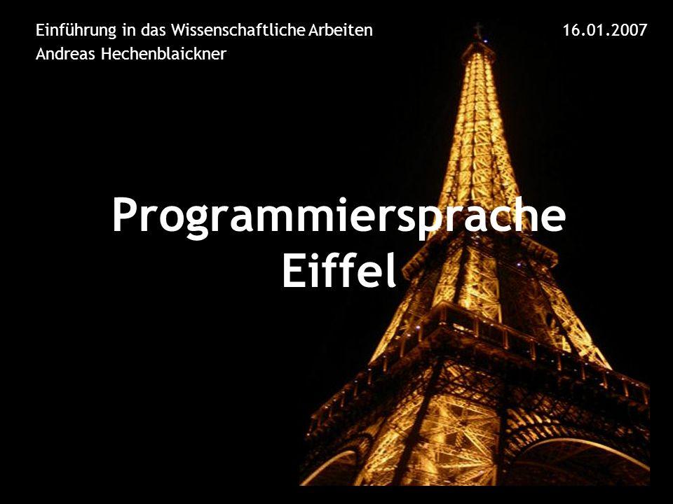Programmiersprache Eiffel Vorstellung der Sprache Besondere Features Entwicklungsumgebung Design by Contract Inhalt