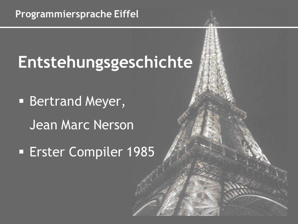 Programmiersprache Eiffel Objektorientierte Programmiersprache Mehrfachvererbung Automatische Speicherverwaltung Generics Exceptions Portabel durch C-Compiler Features