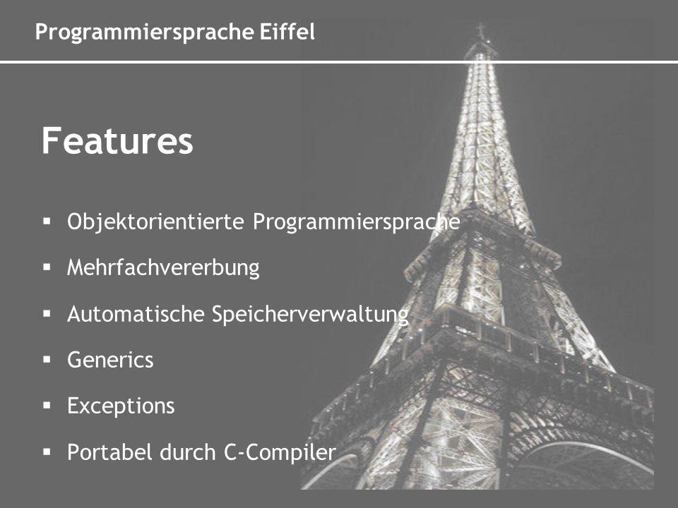 Programmiersprache Eiffel Wegen Problemen aus vielen Programmiersprachen verbannt Diamond Problem Mehrfachvererbung Lösung: rename, select, export, redefine, undefine Bild: Lars H.