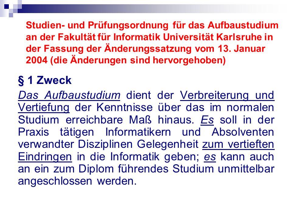 Studien- und Prüfungsordnung für das Aufbaustudium an der Fakultät für Informatik Universität Karlsruhe in der Fassung der Änderungssatzung vom 13.