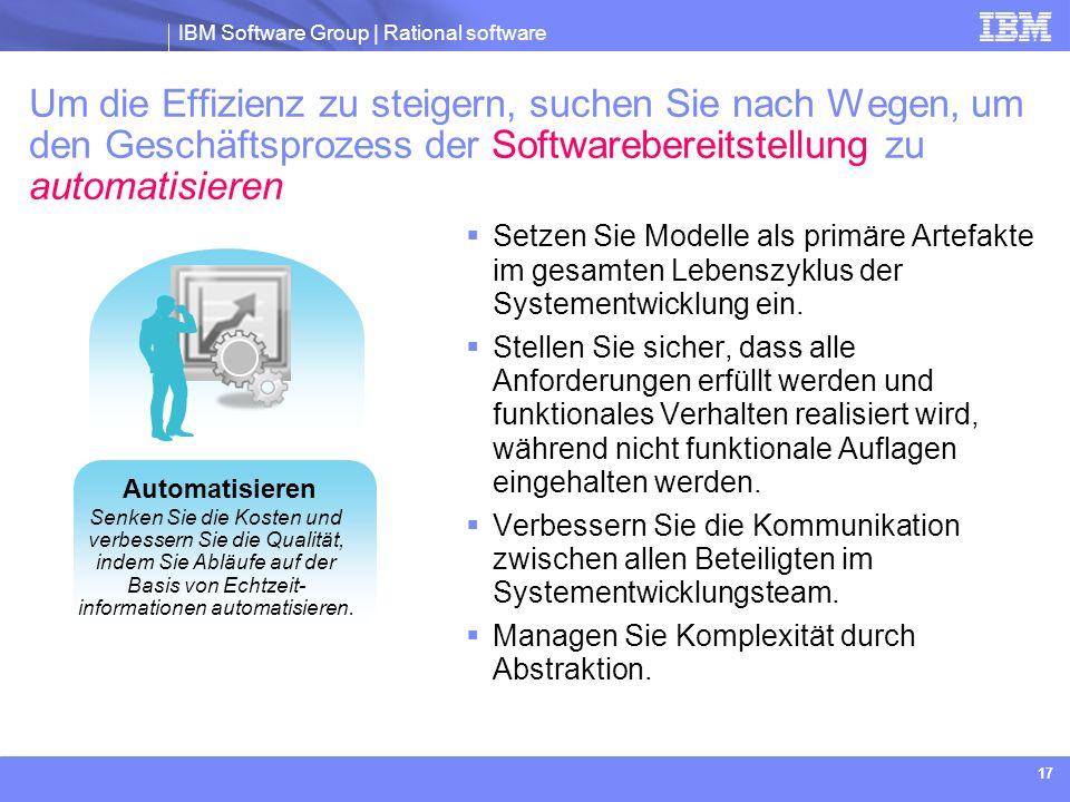 IBM Software Group | Rational software 17 Um die Effizienz zu steigern, suchen Sie nach Wegen, um den Geschäftsprozess der Softwarebereitstellung zu a