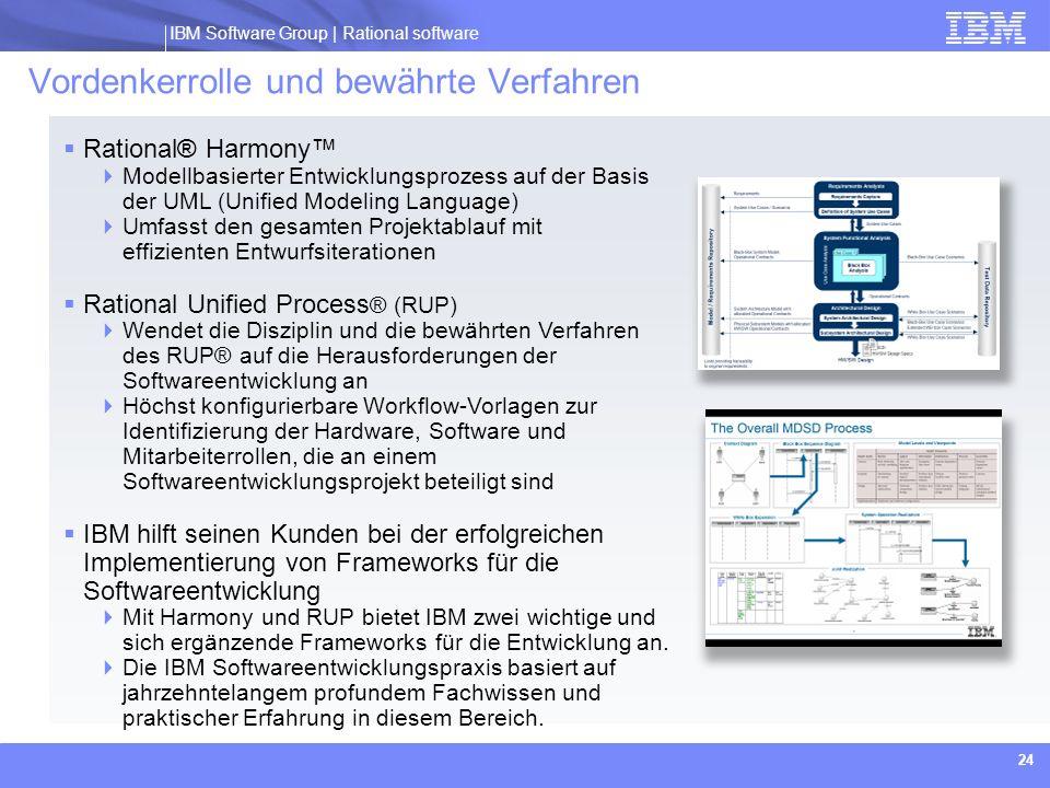 IBM Software Group | Rational software 24 Vordenkerrolle und bewährte Verfahren Rational® Harmony Modellbasierter Entwicklungsprozess auf der Basis de