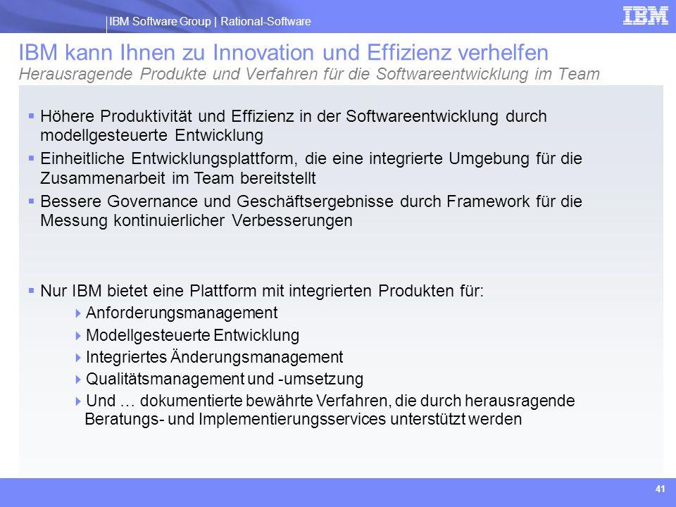 IBM Software Group | Rational software IBM Software Group | Rational-Software 41 IBM kann Ihnen zu Innovation und Effizienz verhelfen Herausragende Pr