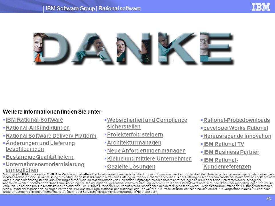 IBM Software Group | Rational software 43 © Copyright IBM Corporation 2008. Alle Rechte vorbehalten. Der Inhalt dieser Dokumentation dient nur zu Info