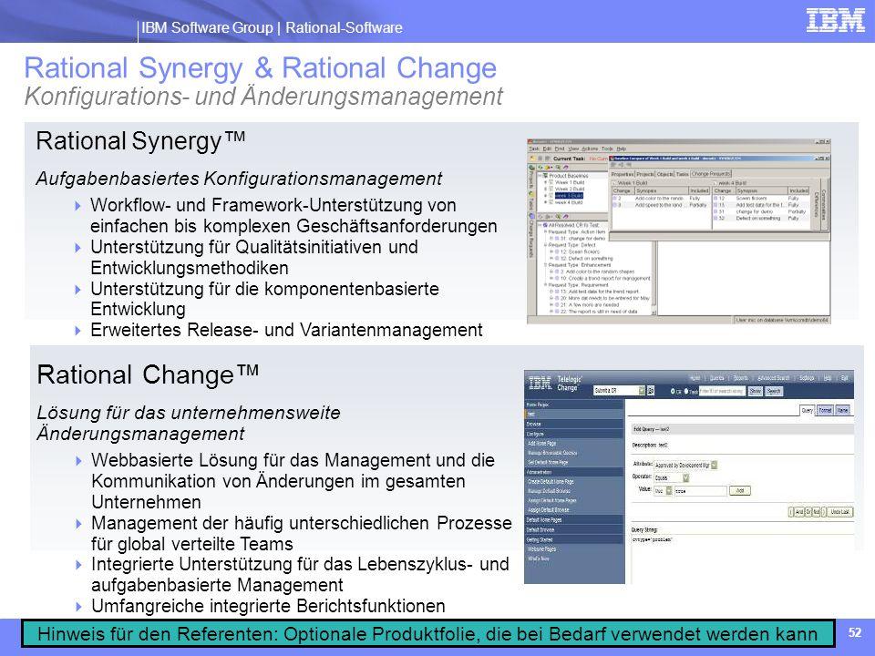 IBM Software Group | Rational software IBM Software Group | Rational-Software 52 Rational Synergy Aufgabenbasiertes Konfigurationsmanagement Workflow-