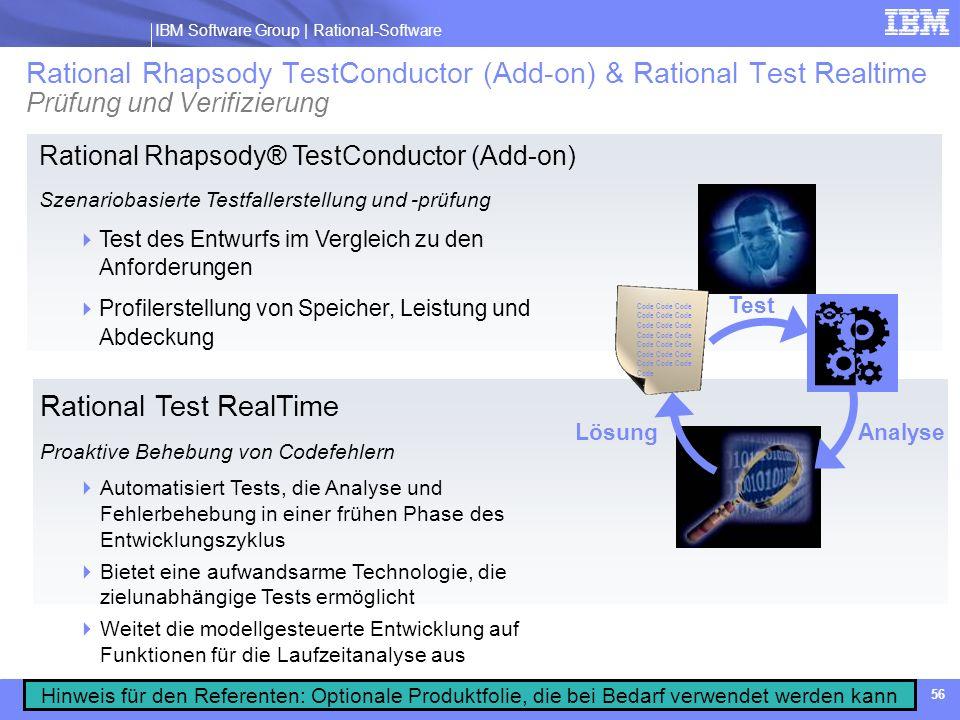 IBM Software Group | Rational software IBM Software Group | Rational-Software 56 Rational Rhapsody® TestConductor (Add-on) Szenariobasierte Testfaller