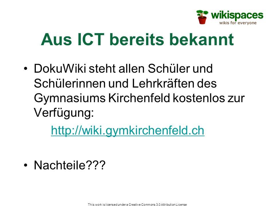 Aus ICT bereits bekannt DokuWiki steht allen Schüler und Schülerinnen und Lehrkräften des Gymnasiums Kirchenfeld kostenlos zur Verfügung: http://wiki.gymkirchenfeld.ch Nachteile??.