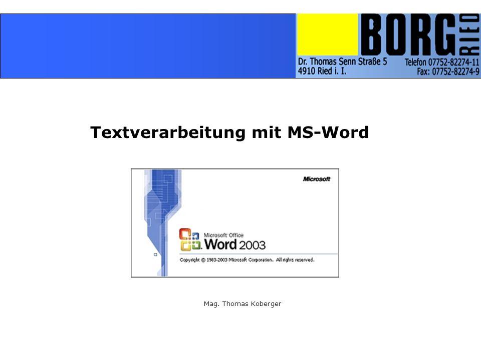 Mag. Thomas Koberger Textverarbeitung mit MS-Word