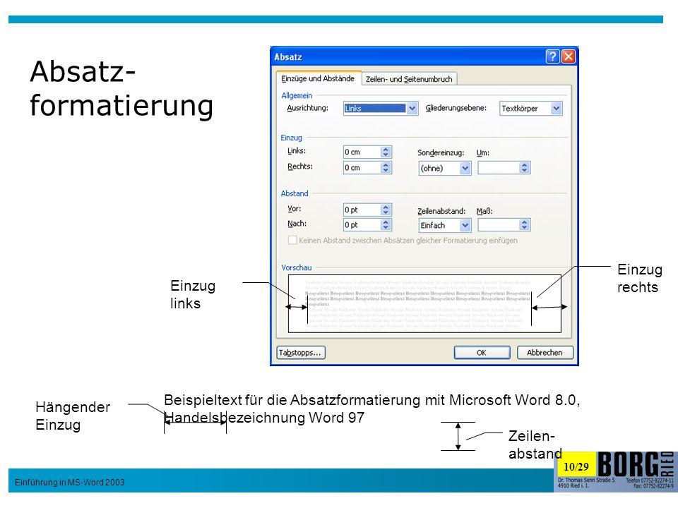 10/29 Einführung in MS-Word 2003 Absatz- formatierung Beispieltext für die Absatzformatierung mit Microsoft Word 8.0, Handelsbezeichnung Word 97 Einzu