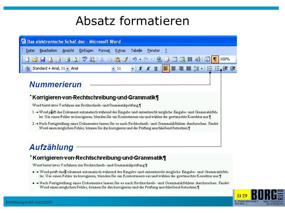 11/29 Einführung in MS-Word 2003 Absatz formatieren Nummerierun g Aufzählung