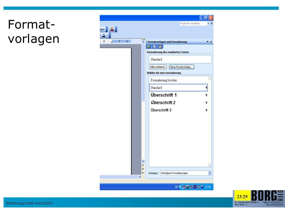 23/29 Einführung in MS-Word 2003 Format- vorlagen