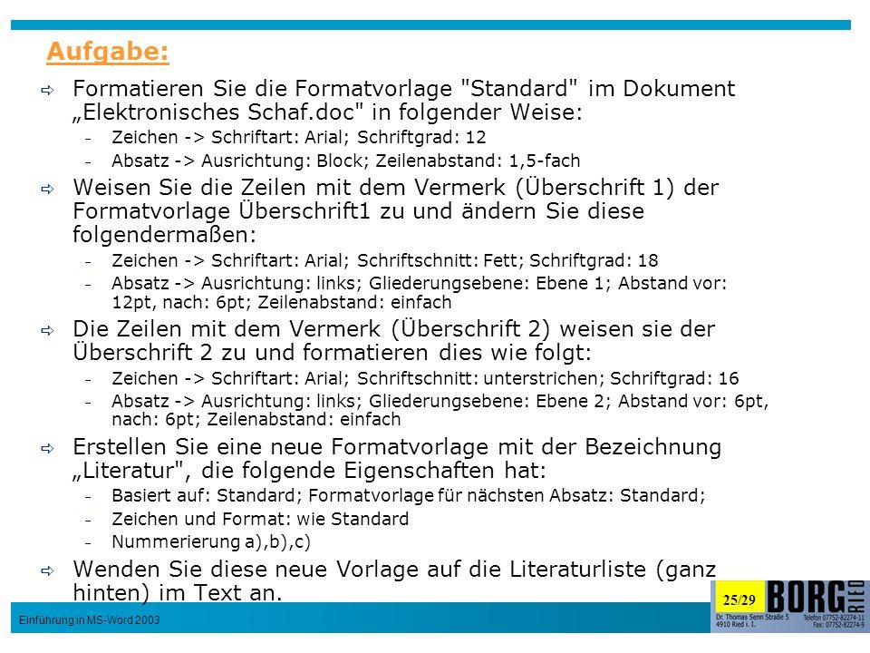 25/29 Einführung in MS-Word 2003 Formatieren Sie die Formatvorlage