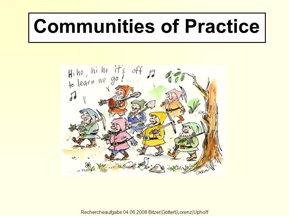 Communities of Practice Inhaltsübersicht 04.06.2008 Bitzer|Göttert|Lorenz|Opitz|Uphoff Kurzdefinition Theoretische Kernaussagen des Modells Zuordnung zu den Entwicklungslinien des Wissensmanagements Nutzen und Probleme in der Praxis Empirische Belege Unsere Einschätzung Diskussionsfragen Quellen