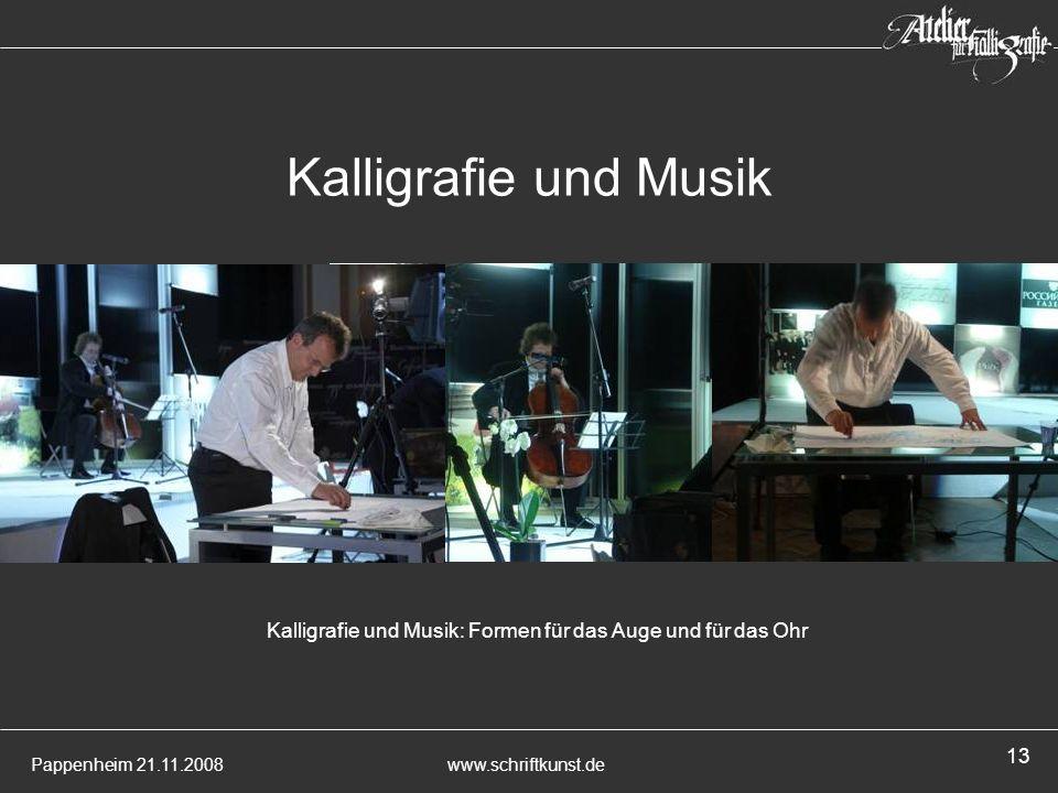 Pappenheim 21.11.2008www.schriftkunst.de 13 Kalligrafie und Musik Kalligrafie und Musik: Formen für das Auge und für das Ohr